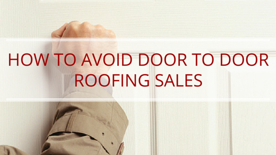 How to avoid the door to door roofing sales for Door to door salesman