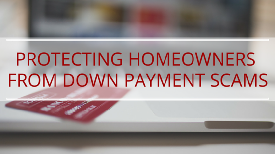 Protecting homeowners from down payment scams