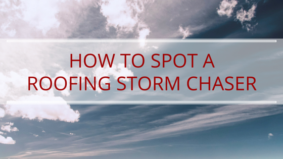 How to spot a roofing storm chaser- Terrell's Roofing