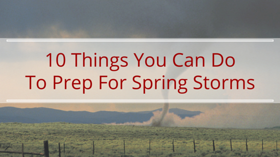 10 things you can do to prep for spring storms